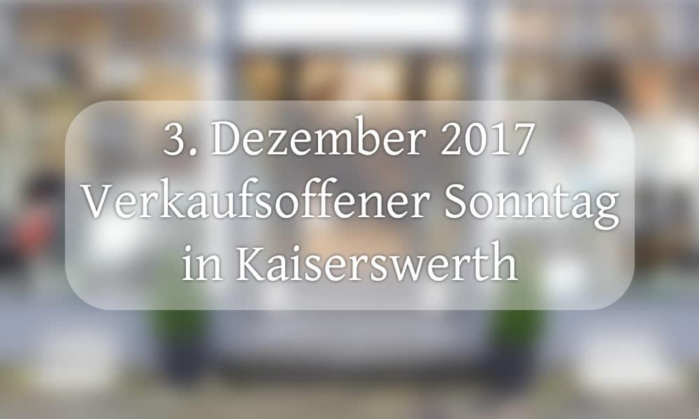 Verkaufsoffener Sonntag in Kaiserswerth vor Weihnachten zugelassen